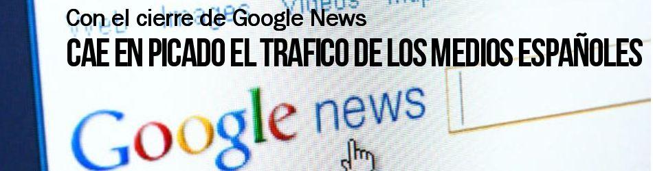 Cae en picado el tráfico de los diarios españoles con el cierre de Google News