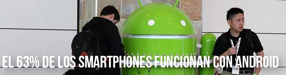 El 63% de los amartphones del mundo funcionan con Android