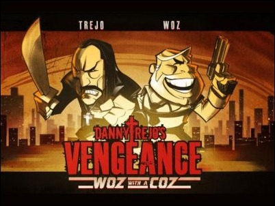 Danny Trejo's Vengeance-Woz with a Coz